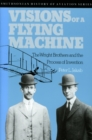 Image for Visions of a Flying Machine : Wright Brothers and the Process of Invention