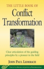 Image for Little Book of Conflict Transformation : Clear Articulation Of The Guiding Principles By A Pioneer In The Field