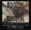 Image for Meditations For Manifesting : Morning and Evening Meditations to Literally Create Your Heart's Desire