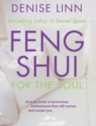 Image for Feng Shui for the Soul : How to Create a Harmonious Environment That Will Nurture and Sustain You