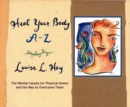 Image for Heal Your Body A-Z : The Mental Causes for Physical Illness and the Way to Overcome Them