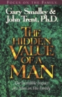 Image for The Hidden Value of a Man : The Incredible Impact of a Man on His Family : With Study Guide
