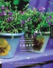 Image for A gardener's craft companion  : simple modern projects to make with garden treasures