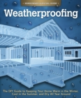 Image for Weatherproofing  : the DIY guide to keeping your home warm in the winter, cool in the summer, and dry all year round