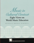 Image for Music in Cultural Context : Eight Views on World Music Education