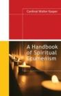 Image for A Handbook of Spiritual Ecumenism