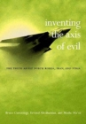 Image for Inventing the axis of evil  : the truth about North Korea, Iran, and Syria