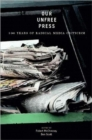 Image for Our Unfree Press : 100 Years of Radical Media Criticism