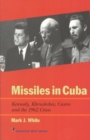 Image for Missiles in Cuba : Kennedy, Khrushchev, Castro and the 1962 Crisis