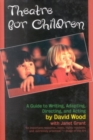 Image for Theatre for Children : Guide to Writing, Adapting, Directing, and Acting