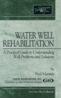 Image for Water Well Rehabilitation : A Practical Guide to Understanding Well Problems and Solutions