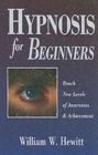 Image for Hypnosis for Beginners : Reach New Levels of Awareness and Achievement