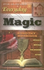 Image for Everyday magic  : spells & rituals for modern living