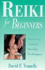 Image for Reiki for beginners  : mastering natural healing techniques