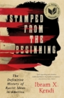 Image for Stamped from the Beginning : The Definitive History of Racist Ideas in America