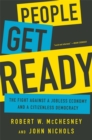 Image for People get ready  : the fight against a jobless economy and a citizenless democracy