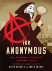 Image for A for anonymous  : how a mysterious hacker collective transformed the world