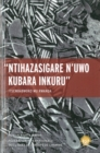 Image for Nihazasigare N'uwo Kubara Inkuru  : genocide in Rwanda