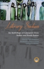 Image for Literary Sudans  : an anthology of literature from Sudan and South Sudan