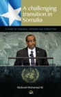 Image for A challenging transition in Somalia  : a story of personal courage and conviction