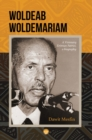Image for Woldeab Woldemariam  : a visionary Eritrean patriot