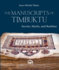 Image for The Manuscripts Of Timbuktu : Secrets, Myths and Realities
