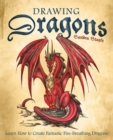 Image for Drawing Dragons : Learn How to Create Fantastic Fire-Breathing Dragons