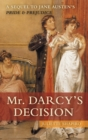 Image for Mr. Darcy's decision  : a sequel to Jane Austen's Pride and prejudice