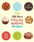 Image for 100 best vegan baking recipes  : amazing cookies, cakes, muffins, pies, brownies and breads