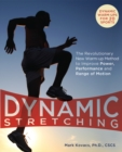 Image for Dynamic stretching  : the revolutionary new warm-up method to improve power, performance and range of movement