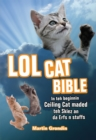 Image for Lolcat Bible : In teh beginnin Ceiling Cat maded teh skiez An da Urfs n stuffs