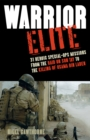 Image for Warrior Elite : 31 Heroic Special-Ops Missions from the Raid on Son Tay to the Killing of Osama bin Laden