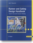 Image for Runner and Gating Design Handbook : Tools for Successful Injection Molding
