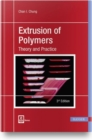 Image for Extrusion of Polymers : Theory & Practice