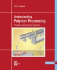 Image for Understanding Polymer Processing : Processes and Governing Equations