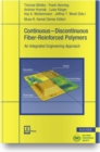 Image for Continuous-Discontinuous Fiber-Reinforced Polymers : An Integrated Engineering Approach