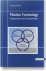 Image for Plastics Technology : Introduction and Fundamentals