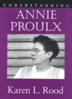 Image for Understanding Annie Proulx