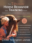 Image for The Ultimate Horse Behavior and Training Book : Enlightened and Revolutionary Solutions for the 21st Century