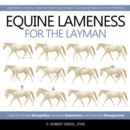 Image for Equine lameness for the layman  : tools for prompt recognition, accurate assessment, and proactive management