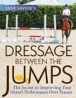 Image for Jane Savoie's Dressage Between the Jumps : The Secret to Improving Your Horse's Performance Over Fences