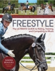 Image for Freestyle  : the ultimate guide to riding, training, and competing to music