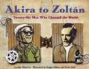 Image for Akira to Zoltan  : twenty-six men who changed the world