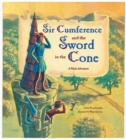 Image for Sir Cumference And The Sword In The Cone