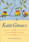 Image for Kahlil Gibran's little book of life