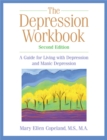Image for The depression workbook  : a guide for living with depression and manic depression