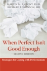 Image for When perfect isn't good enough  : strategies for coping with perfectionism