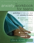 Image for The Anxiety Workbook For Teens : Activities to Help You Deal With Anxiety & Worry