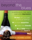 Image for Beyond The Blues : A Workbook to Help Teens Overcome Depression