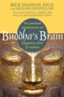 Image for Buddha's brain  : the practical neuroscience of happiness, love, and wisdom